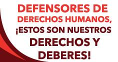 Defensores de DDHH, !Estos son nuestros Derechos y Deberes!