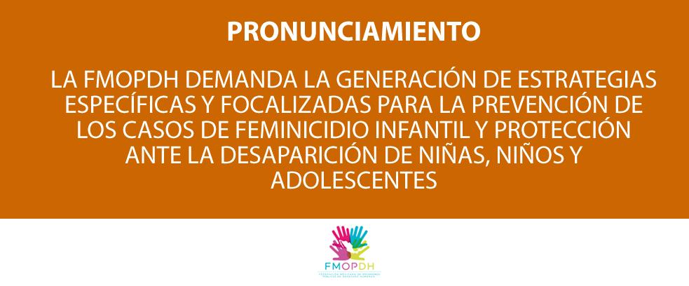 LA FMOPDH DEMANDA LA GENERACIÓN DE ESTRATEGIAS ESPECÍFICAS Y FOCALIZADAS PARA LA PREVENCIÓN DE LOS CASOS DE FEMINICIDIO INFANTIL Y PROTECCIÓN ANTE LA DESAPARICIÓN DE NIÑAS, NIÑOS Y ADOLESCENTES